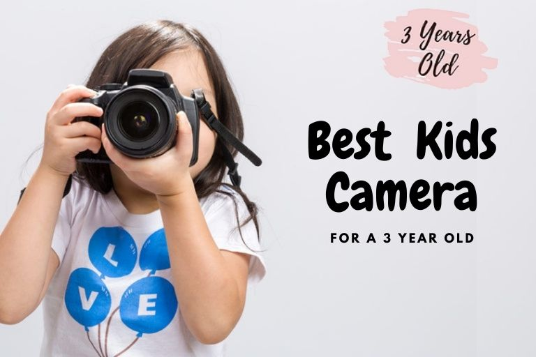 The Best Cameras for a 3 year old