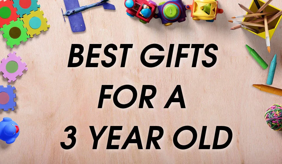 The Best Gift & Toy Ideas For 3 Year Olds in 2021